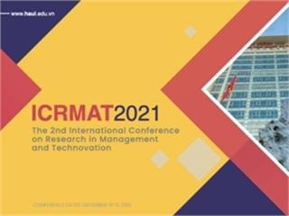 Hội thảo khoa học quốc tế Nghiên cứu về Quản lý và Công nghệ 2021 (ICRMAT 2021)